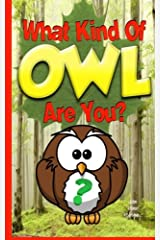 What Kind Of OWL Are You?: (Who Do You CHOOSE To Be) Paperback