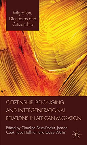 Citizenship, Belonging and Intergenerational Relations in African Migration (Migration, Diasporas and Citizenship)