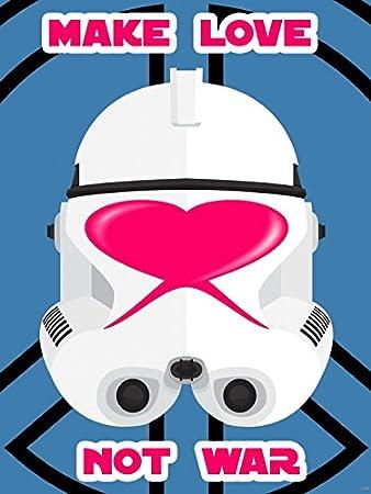 amazon com make love not war clone trooper star wars stormtrooper