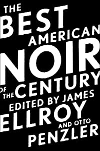 The Best American Noir of the Century (The Best American Series)