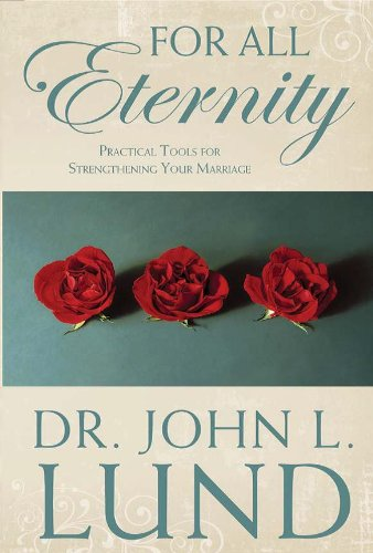 Read Online For All Eternity: Practical Tools for Strengthening Your Marriage pdf epub
