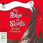 The Robe of Skulls | Vivian French