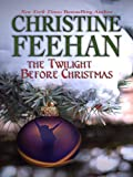 The Twilight Before Christmas, Christine Feehan, 1597226491