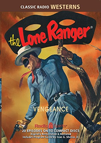 Lone Ranger Old Time Radio (The Lone Ranger Vengeance (Old Time Radio))
