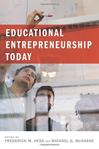 Educational Entrepreneurship Today (Educational Innovations Series)