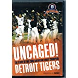 Uncaged! The Story of the 2006 American League Champion Detroit Tigers