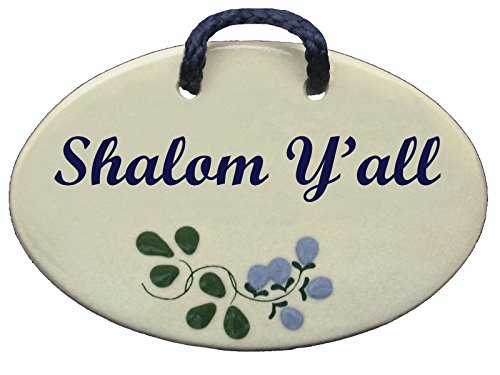 Jewish sayings, Shalom Y'all. Ceramic wall plaques handmade in the USA for over 30 years. (Ceramic Wall Plaque)