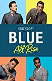 img - for Blue: All Rise: Our Story book / textbook / text book