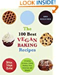 The 100 Best Vegan Baking Recipes: Am...