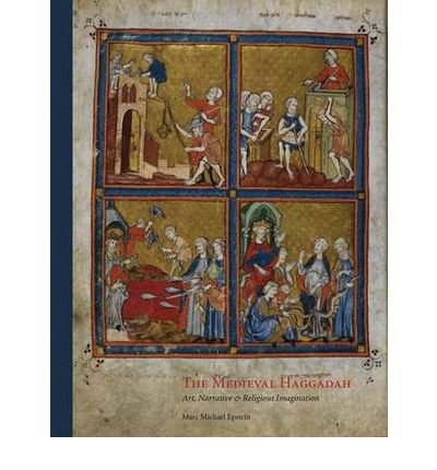 The Medieval Haggadah: Art, Narrative, and Religious Imagination (Hardback) - Common