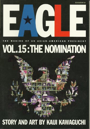 Eagle:The Making Of An Asian-American President, Vol. 15: The Nomination