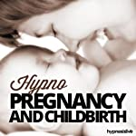 Hypno Pregnancy and Childbirth Hypnosis: Perfect Pregnancy Preparation, using Hypnosis |  Hypnosis Live