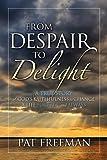 From Despair to Delight, Pat Freeman, 1600374867