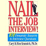 Nail the Job Interview: 101 Dynamite Answers to Interview Questions | Caryl,Ron Krannich,Ph.Ds