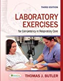 Laboratory Exercises for Competency in Respiratory