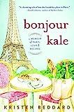 """""""Bonjour Kale - A Memoir of Paris, Love, and Recipes"""" av Kristen Beddard"""