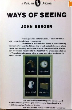Ways of Seeing: Based on the BBC Television Series (A pelican original), John Berger