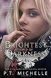 Brightest Kind of Darkness (Volume 1)