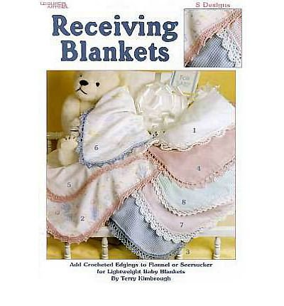 Receiving Blankets: Add Crocheted Edgings to Flannel or Seersucker for Lightweight Baby Blankets (Paperback) - Common (Crocheted Edging Blanket)