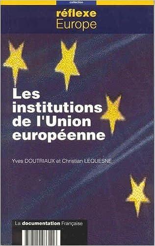 En ligne téléchargement Les institutions de l'Union Européenne pdf ebook