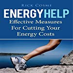 Energy Help: Effective Measures for Cutting Your Energy Costs | Rick Cosme