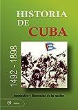 Historia de Cuba. 1492 - 1898. Formación y Liberación de la Nación