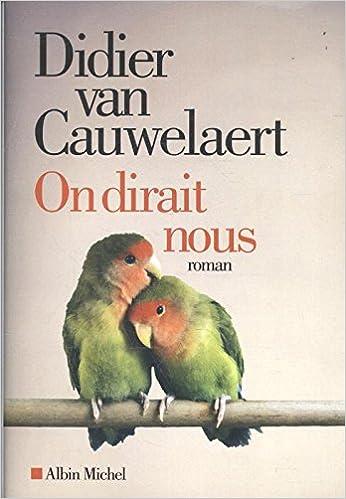 d2ce650bc2e On dirait nous (French Edition)  Didier van Cauwelaert