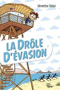 La Drôle d'évasion par Séverine Vidal