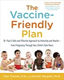 The Vaccine-Friendly Plan: Dr. Paul's Safe and