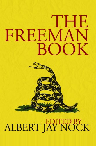 The FREEMAN BOOK (Typical editorials, essays, critiques, and other selections from the eight volumes of the Freeman 1920-1924)