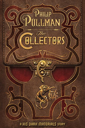 The Collectors: A His Dark Materials Story (Kindle Single) (English Edition)