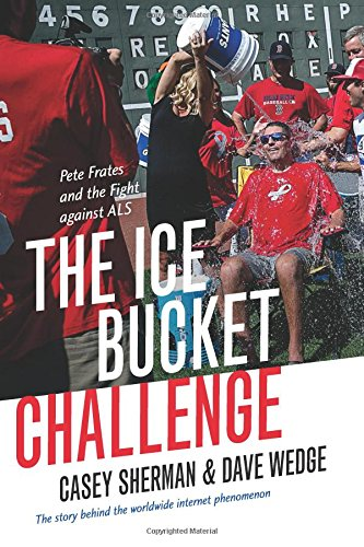 The Ice Bucket Challenge: Pete Frates and the Fight against ALS cover
