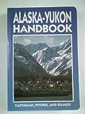 Alaska-Yukon Handbook, Deke Castleman and Don Pitcher, 0918373409