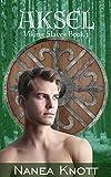 Aksel: Viking Slaves Book 3