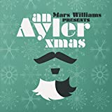 An Ayler Xmas (Mars Williams Presents)