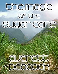 The Magic of the Sugar Cane