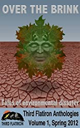 Over the Brink: Tales of Environmental Disaster (Third Flatiron Anthologies Book 1)