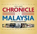 Chronicle of Malaysia: 1957-2007, Philip Mathews, 9814217174