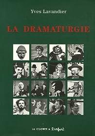 La dramaturgie : Les mécanismes du récit Cinéma, théatre, opéra, radio par Yves Lavandier