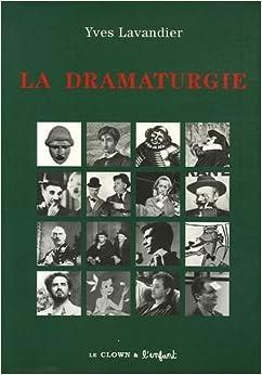 La dramaturgie : Les mécanismes du récit : cinéma, théatre, opéra, radio
