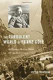 The Turbulent World of Franz Göll, Peter Fritzsche, 0674055314