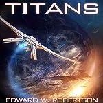 Titans | Edward W. Robertson