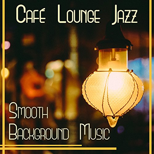 Café Lounge Jazz – Smooth Background Music: Piano Bar, Instrumental Cello, Drums, Piano & Bass, Good Mood & Relax Cello Bass Bar