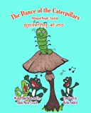 The Dance of the Caterpillars Bilingual Nepali English, Adele Marie Crouch, 1482544172