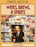 ABCs of Wines Brews and Spirits, Gene Ford, 0932664792