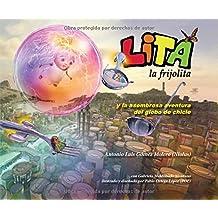 Lita la frijolita y la asombrosa aventura del globo de chicle (Spanish Edition)