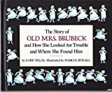 The Story of Old Mrs. Brubeck and How She Looked for Trouble and Where She Found Him, Lore Segal, 0394940393
