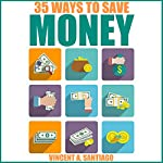 35 Ways to Save Money: How to Save and Manage Your Money   Vincent Santiago
