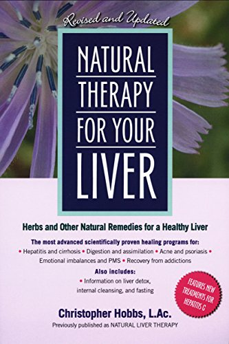 (Natural Therapy for Your Liver: Herbs and Other Natural Remedies for a Healthy)