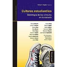 Culturas estudiantiles: Sociología de los vínculos en la escuela (Spanish Edition)
